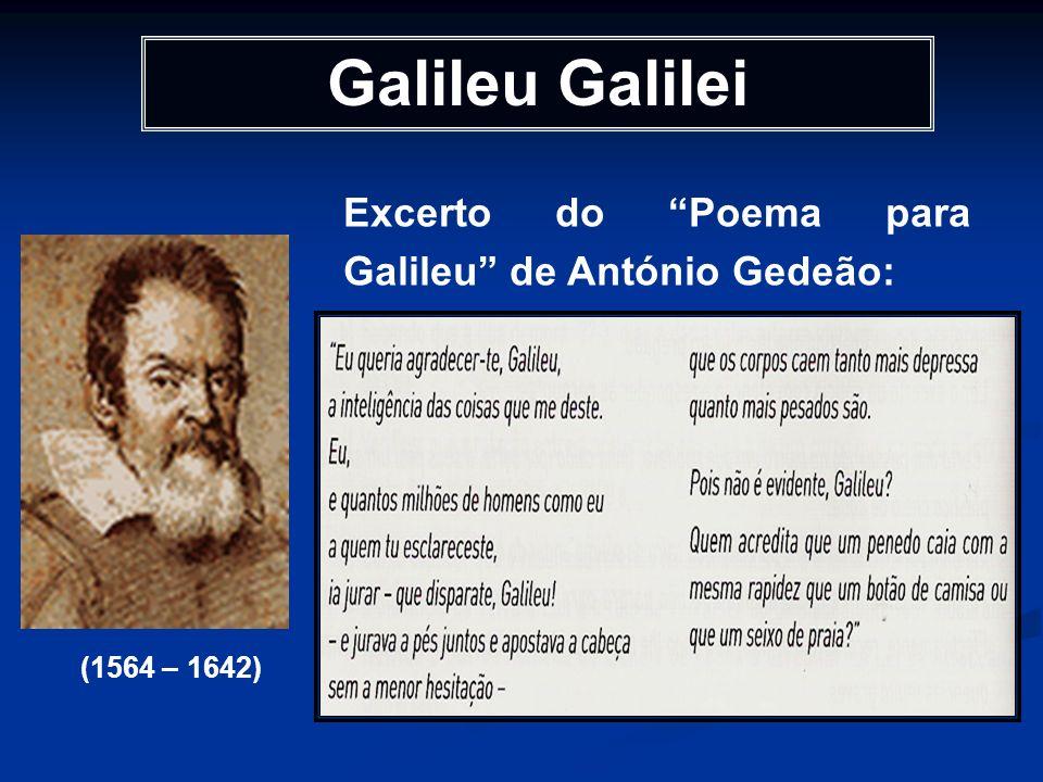 Galileu Galilei Excerto do Poema para Galileu de António Gedeão:
