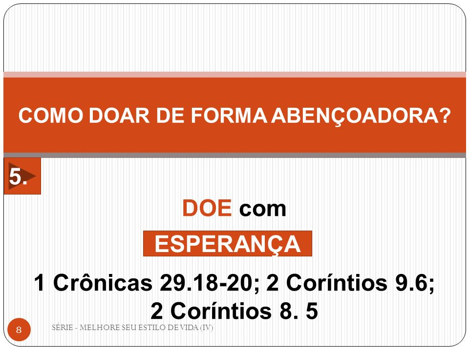 COMO DOAR DE FORMA ABENÇOADORA 1 Crônicas 29.18-20; 2 Coríntios 9.6;