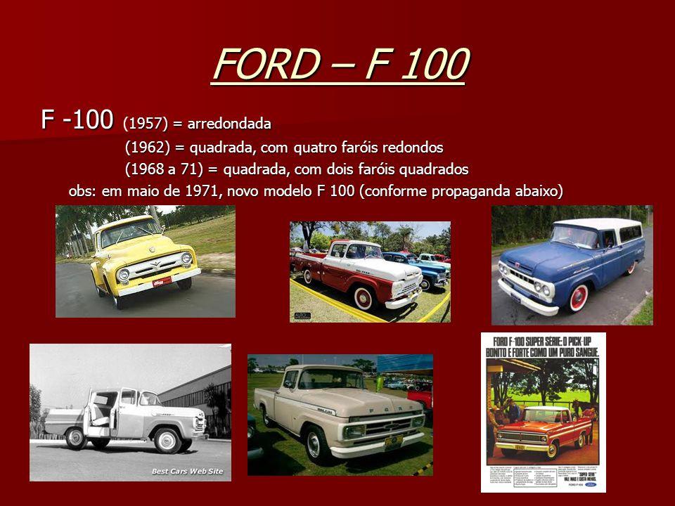 FORD – F 100 F -100 (1957) = arredondada
