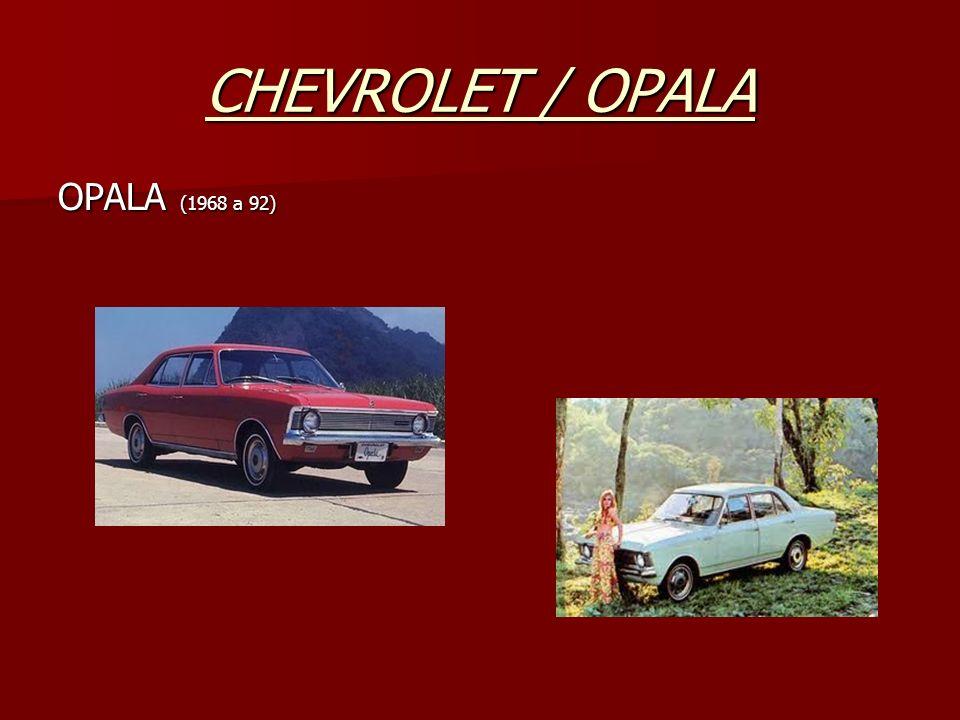 CHEVROLET / OPALA OPALA (1968 a 92)