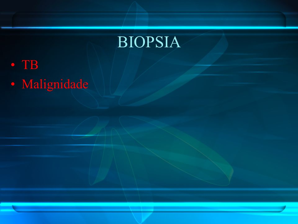BIOPSIA TB Malignidade
