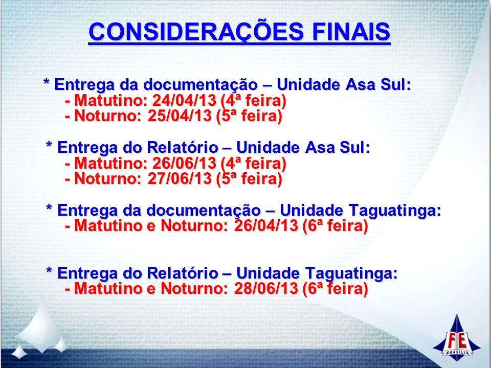 CONSIDERAÇÕES FINAIS - Matutino: 24/04/13 (4ª feira)