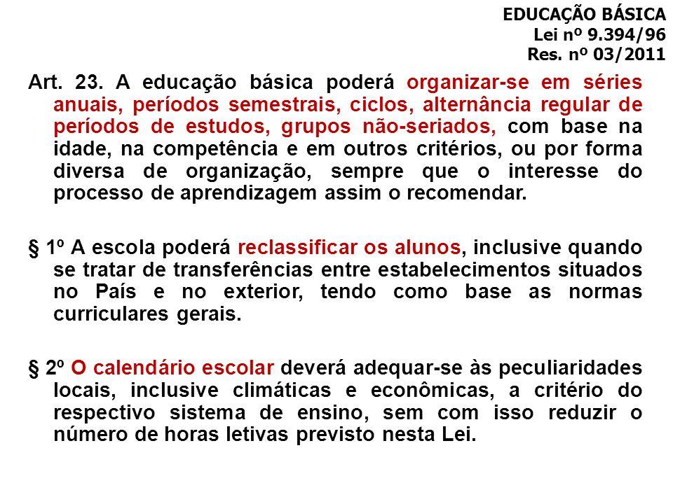 EDUCAÇÃO BÁSICA Lei nº 9.394/96. Res. nº 03/2011.