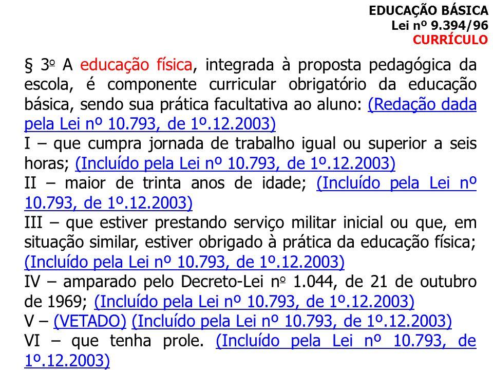 V – (VETADO) (Incluído pela Lei nº 10.793, de 1º.12.2003)