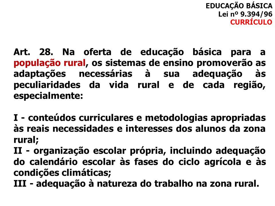 III - adequação à natureza do trabalho na zona rural.