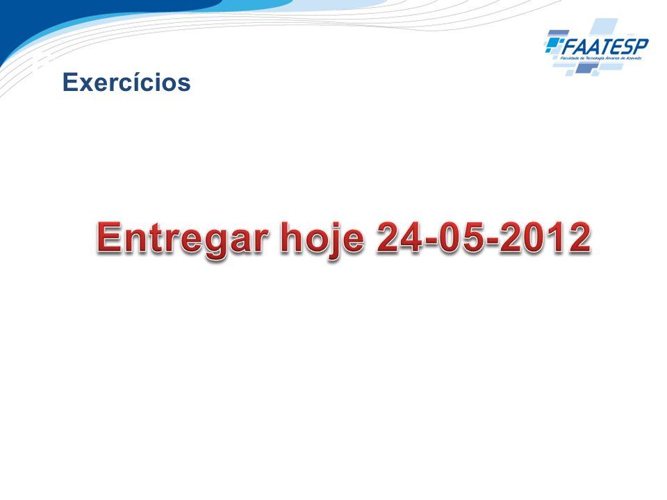 Entregar hoje 24-05-2012 Exercícios Exercícios
