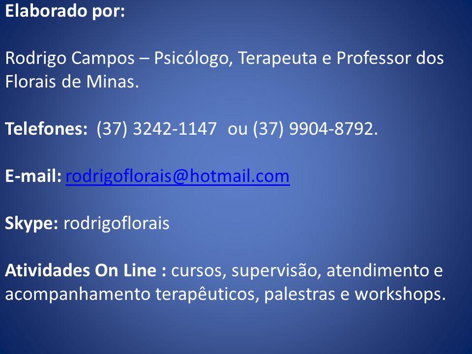 Elaborado por: Rodrigo Campos – Psicólogo, Terapeuta e Professor dos Florais de Minas.