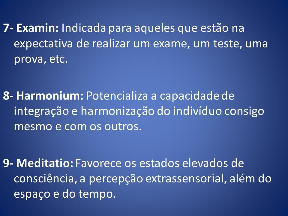 7- Examin: Indicada para aqueles que estão na expectativa de realizar um exame, um teste, uma prova, etc.