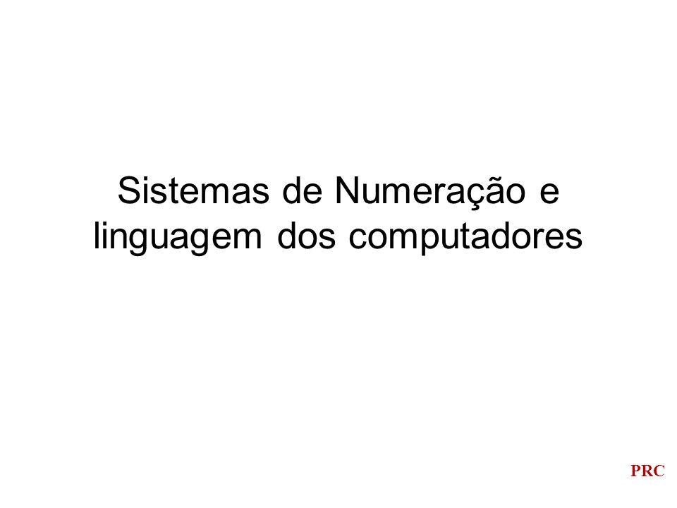 Sistemas de Numeração e linguagem dos computadores