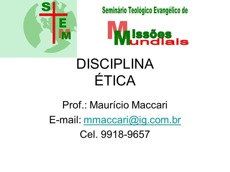 Prof.: Maurício Maccari E-mail: mmaccari@ig.com.br Cel. 9918-9657