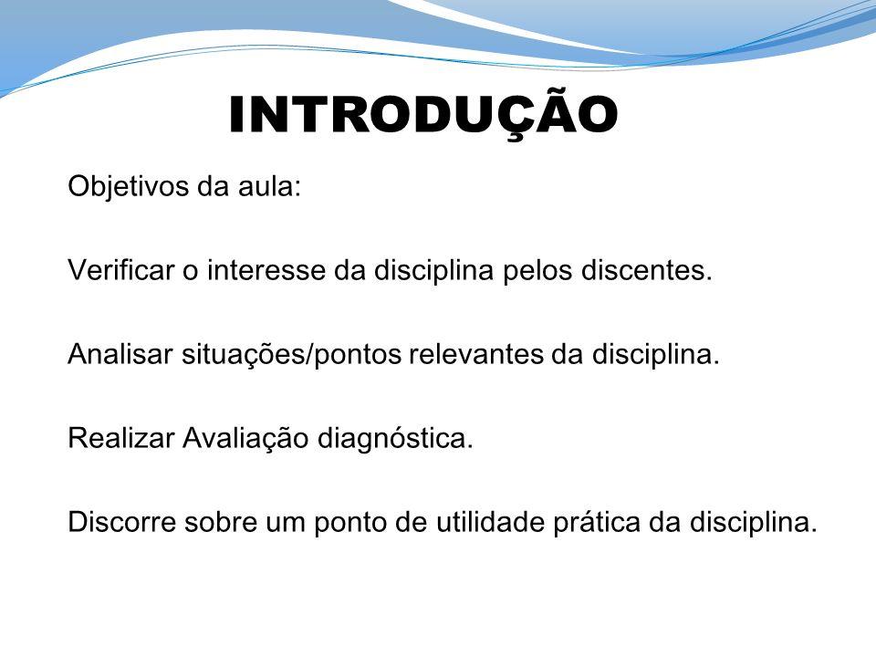 INTRODUÇÃO Objetivos da aula: