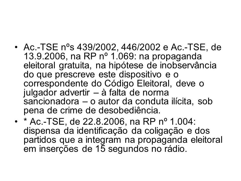 Ac. -TSE nºs 439/2002, 446/2002 e Ac. -TSE, de 13. 9. 2006, na RP nº 1