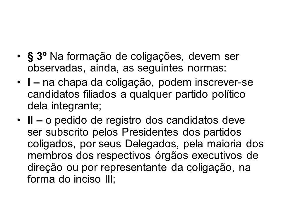 § 3º Na formação de coligações, devem ser observadas, ainda, as seguintes normas: