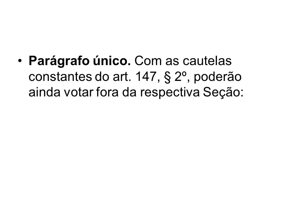 Parágrafo único. Com as cautelas constantes do art