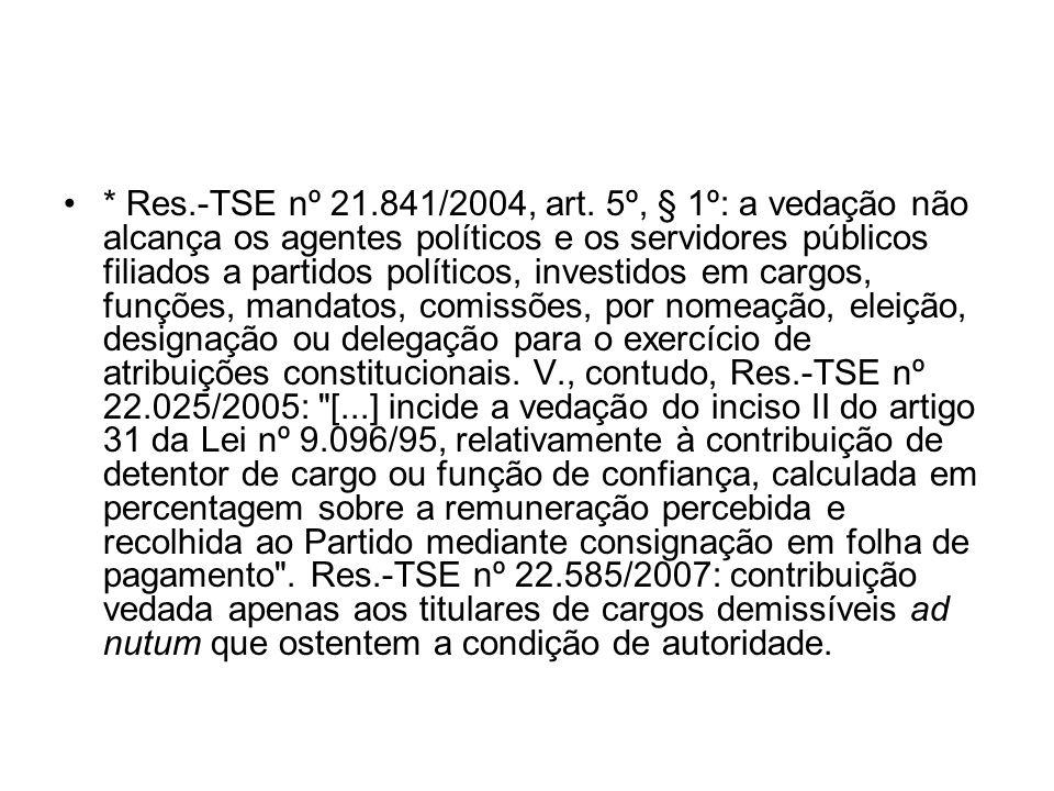 * Res.-TSE nº 21.841/2004, art.