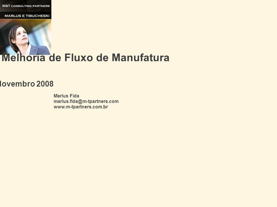 Exemplo de Melhoria de Fluxo de Manufatura