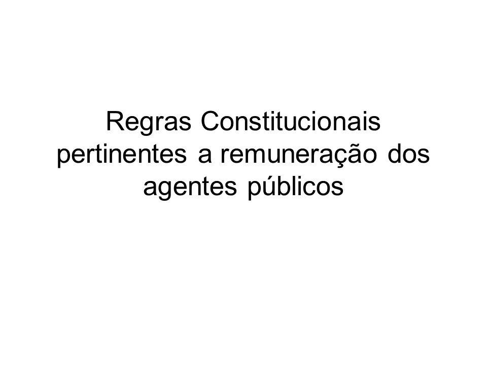Regras Constitucionais pertinentes a remuneração dos agentes públicos
