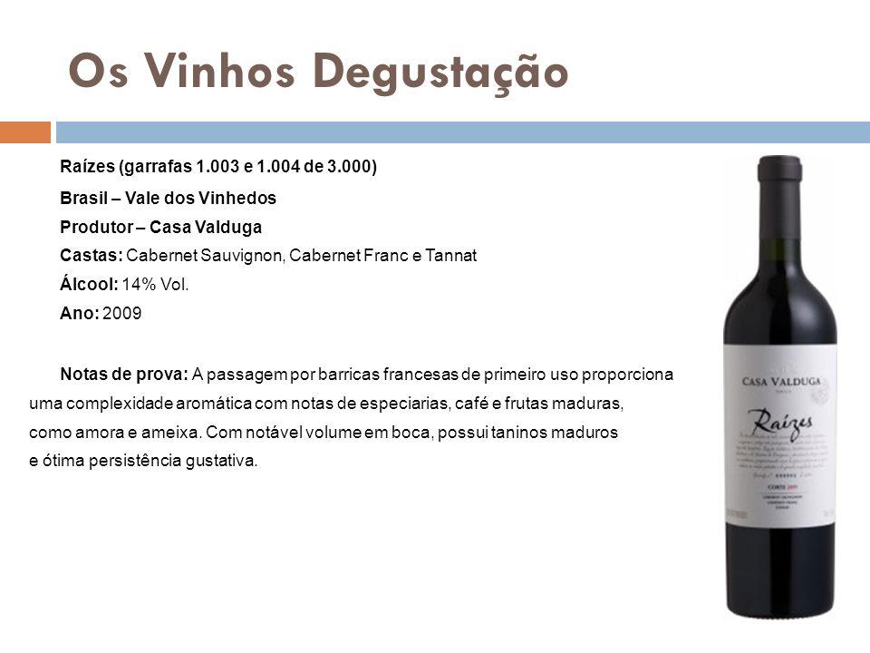 Os Vinhos Degustação Raízes (garrafas 1.003 e 1.004 de 3.000)