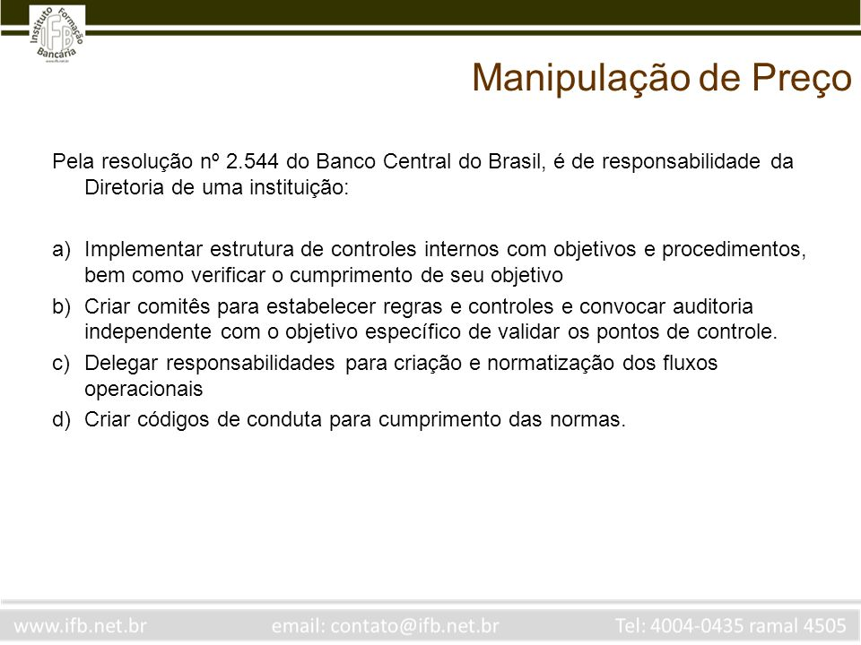 Manipulação de Preço Pela resolução nº 2.544 do Banco Central do Brasil, é de responsabilidade da Diretoria de uma instituição: