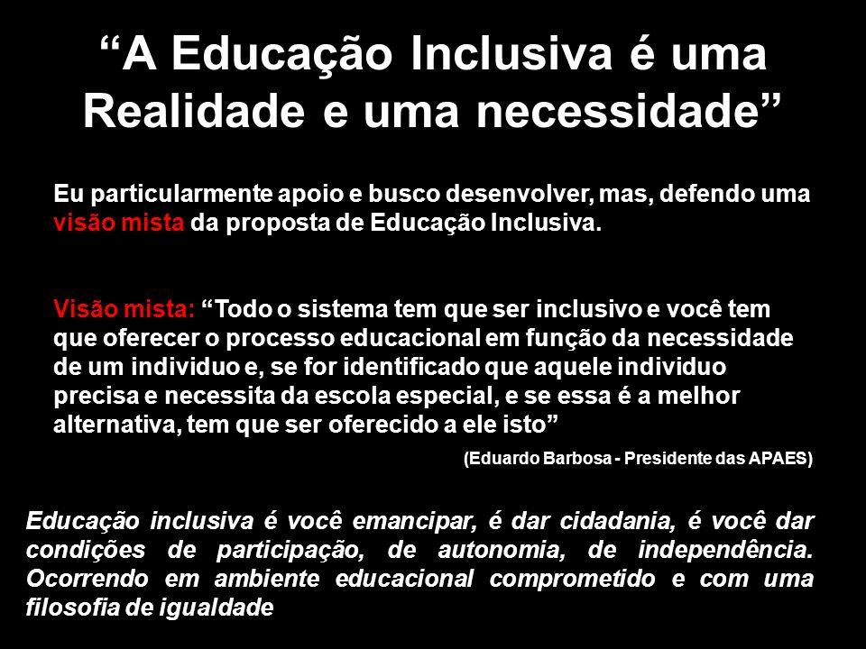 A Educação Inclusiva é uma Realidade e uma necessidade