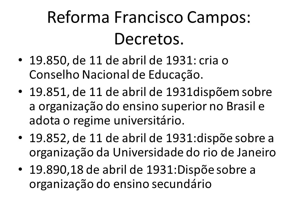 Reforma Francisco Campos: Decretos.
