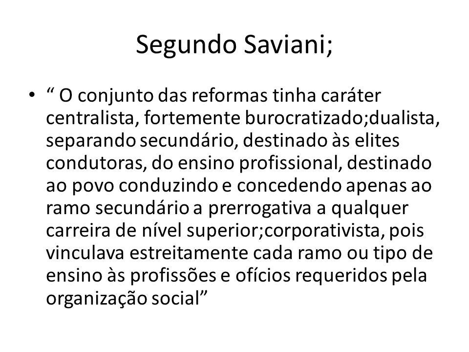Segundo Saviani;