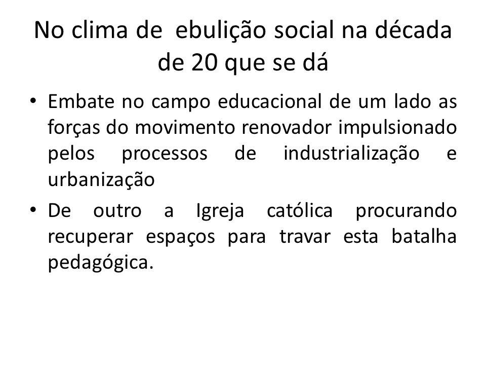 No clima de ebulição social na década de 20 que se dá