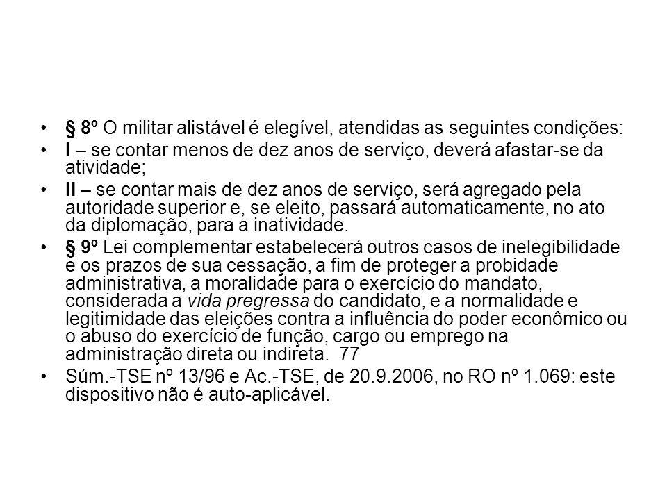 § 8º O militar alistável é elegível, atendidas as seguintes condições: