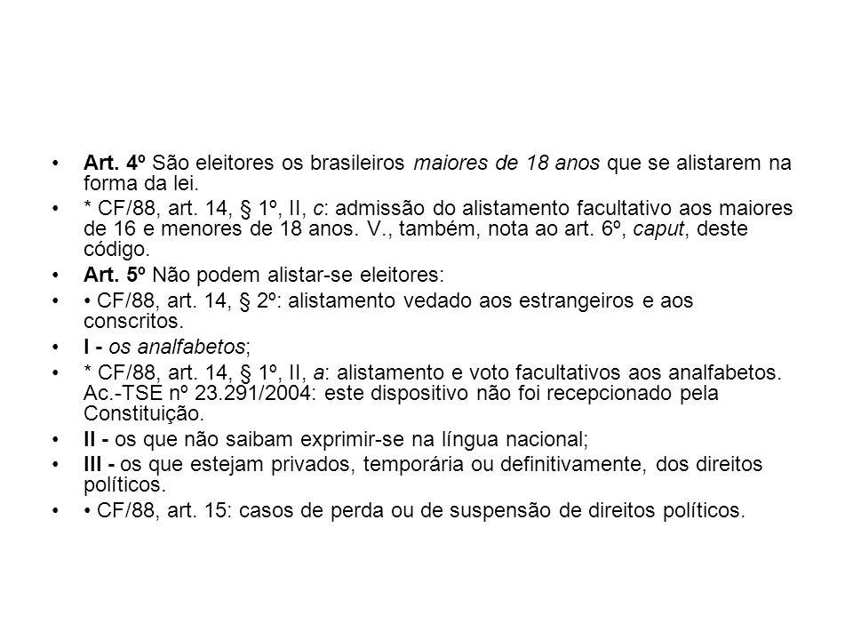 Art. 4º São eleitores os brasileiros maiores de 18 anos que se alistarem na forma da lei.