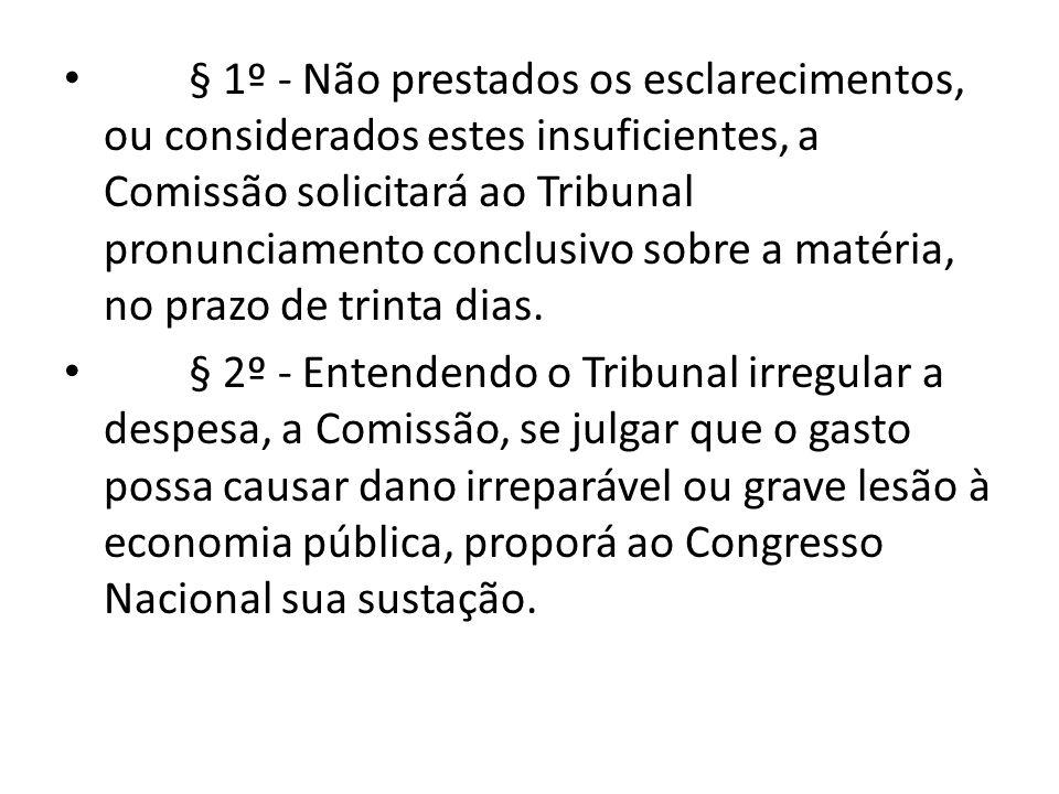 § 1º - Não prestados os esclarecimentos, ou considerados estes insuficientes, a Comissão solicitará ao Tribunal pronunciamento conclusivo sobre a matéria, no prazo de trinta dias.