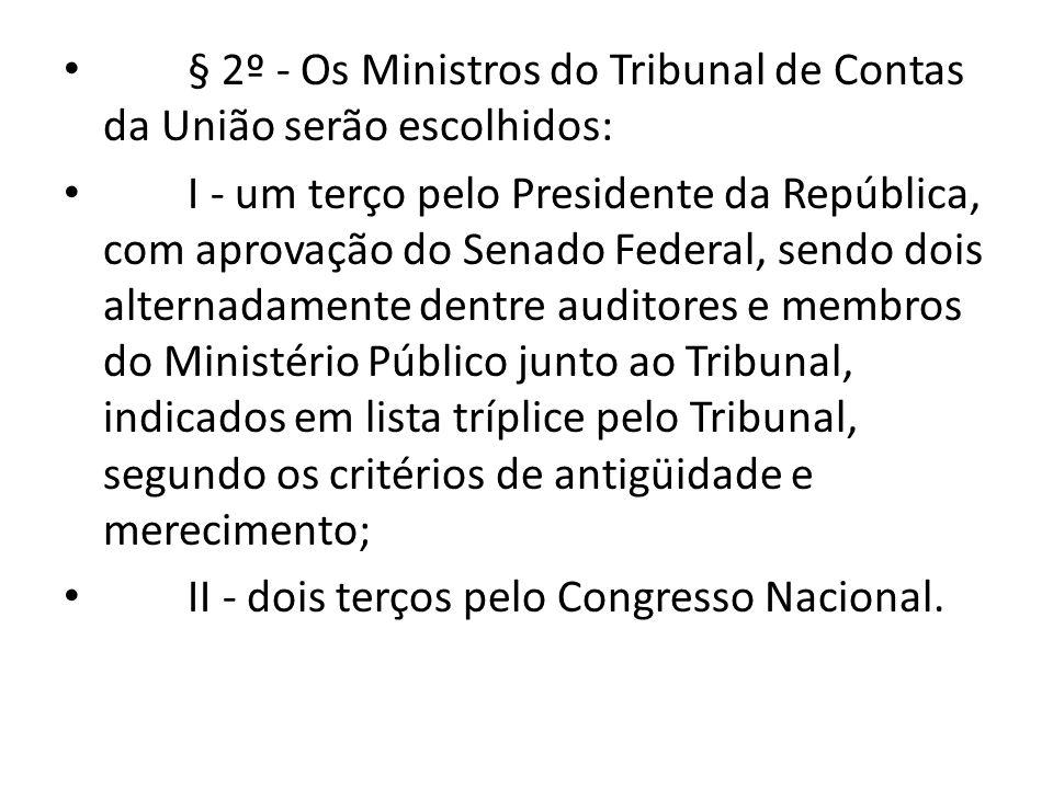 § 2º - Os Ministros do Tribunal de Contas da União serão escolhidos: