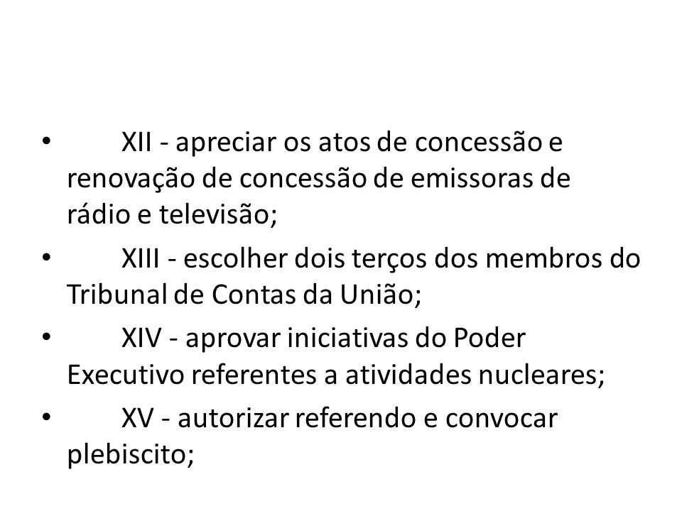 XII - apreciar os atos de concessão e renovação de concessão de emissoras de rádio e televisão;