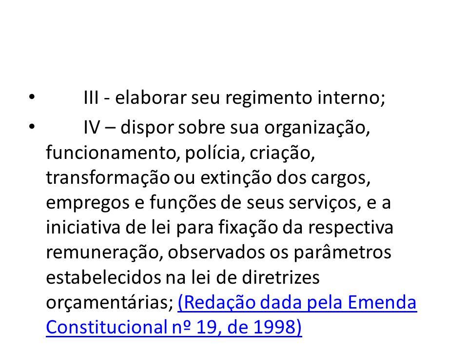 III - elaborar seu regimento interno;