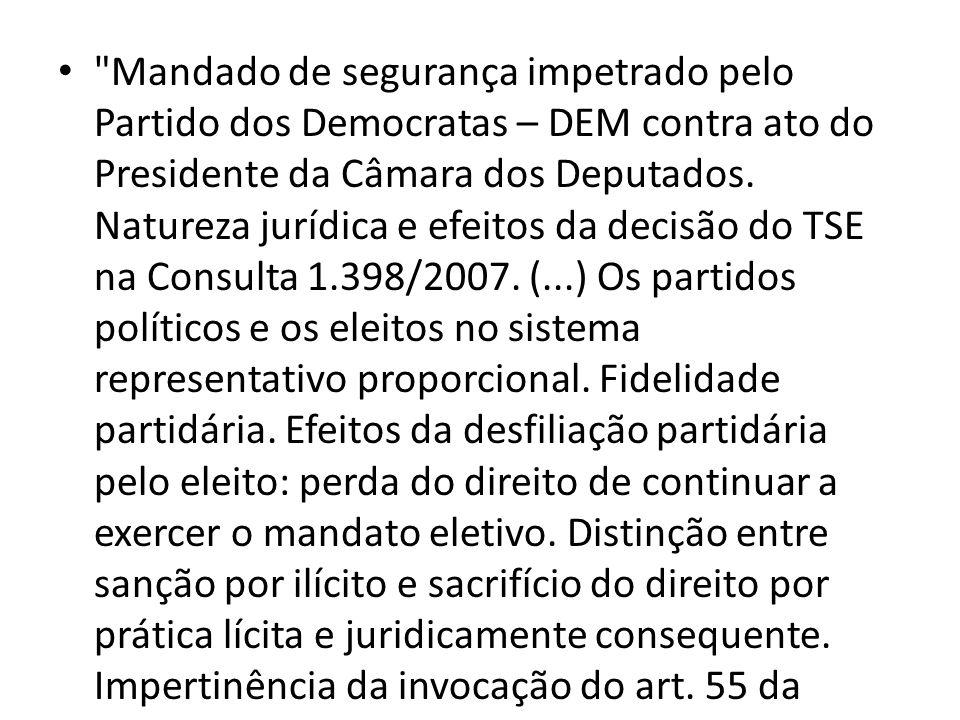 Mandado de segurança impetrado pelo Partido dos Democratas – DEM contra ato do Presidente da Câmara dos Deputados.