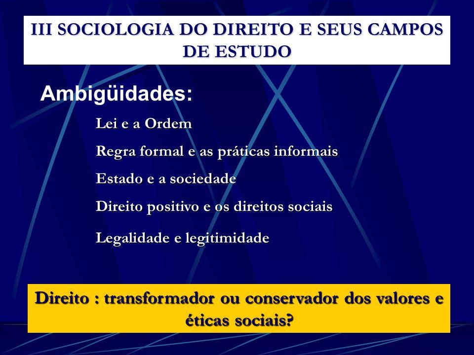 Ambigüidades: III SOCIOLOGIA DO DIREITO E SEUS CAMPOS DE ESTUDO