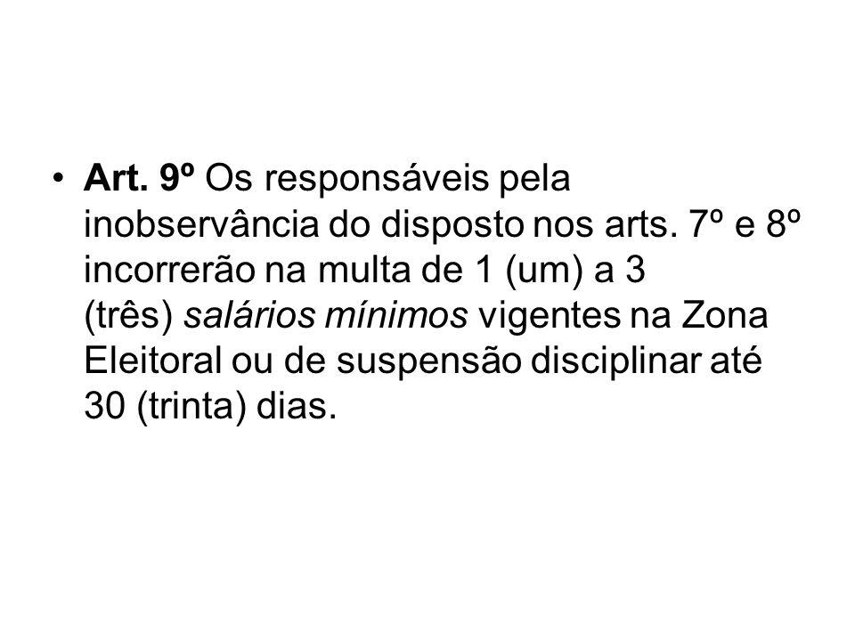 Art. 9º Os responsáveis pela inobservância do disposto nos arts
