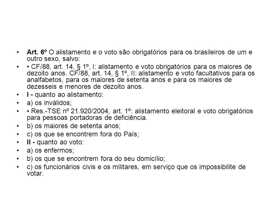 Art. 6º O alistamento e o voto são obrigatórios para os brasileiros de um e outro sexo, salvo: