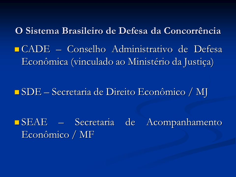 O Sistema Brasileiro de Defesa da Concorrência