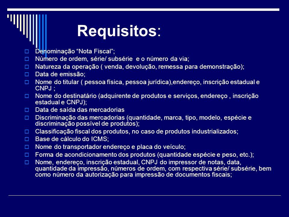 Requisitos: Denominação Nota Fiscal ;