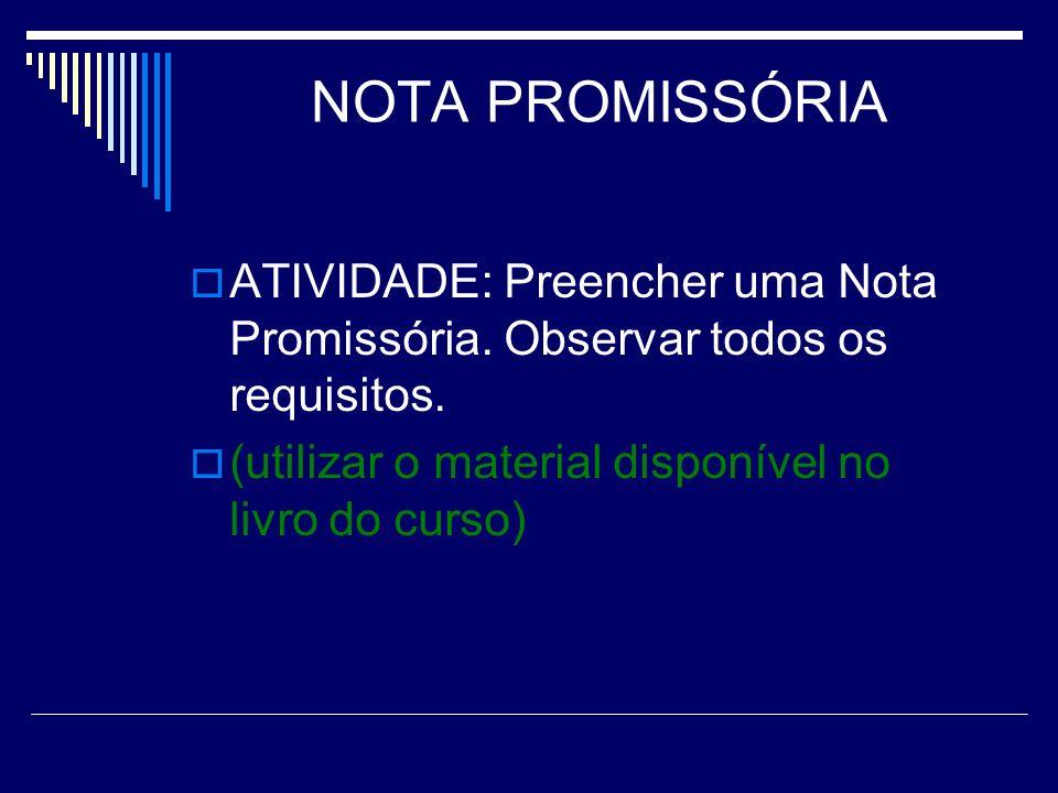NOTA PROMISSÓRIA ATIVIDADE: Preencher uma Nota Promissória.