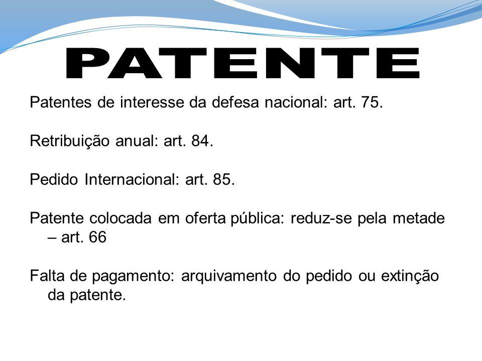 PATENTE Patentes de interesse da defesa nacional: art. 75.