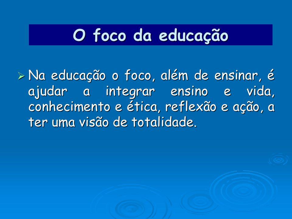 O foco da educação