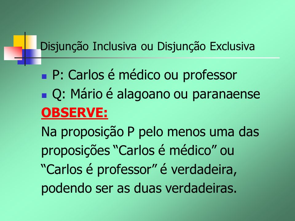 Disjunção Inclusiva ou Disjunção Exclusiva