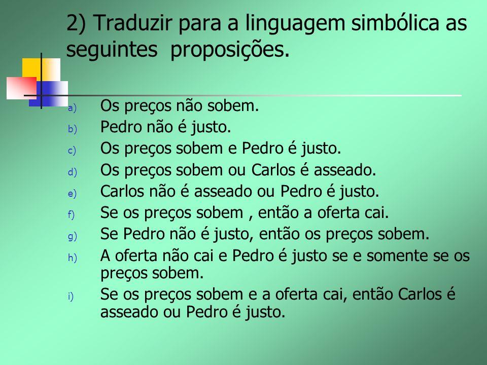2) Traduzir para a linguagem simbólica as seguintes proposições.