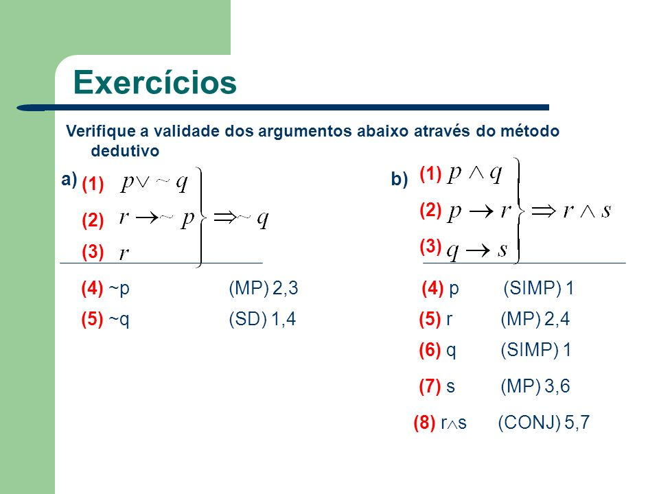 Exercícios (1) a) b) (1) (2) (2) (3) (3) (4) ~p (MP) 2,3