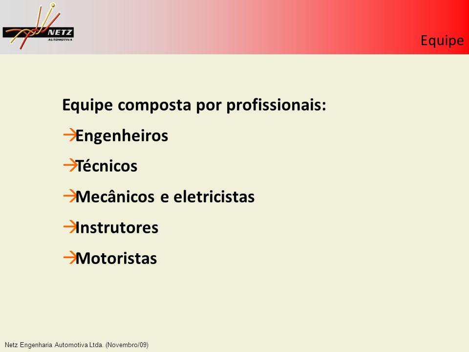Equipe composta por profissionais: Engenheiros Técnicos
