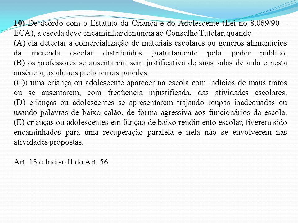 10) De acordo com o Estatuto da Criança e do Adolescente (Lei no 8