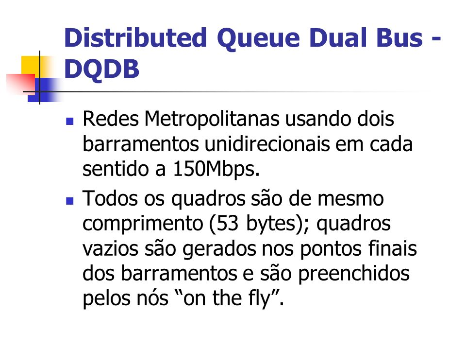 Distributed Queue Dual Bus -DQDB