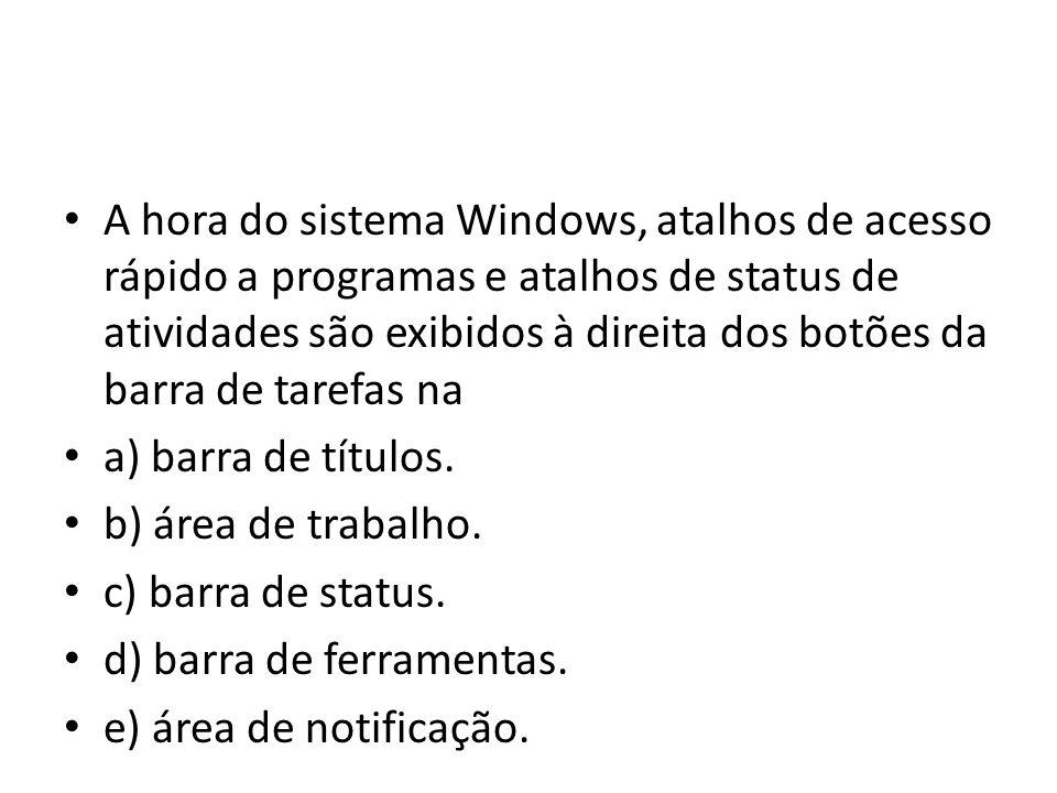 A hora do sistema Windows, atalhos de acesso rápido a programas e atalhos de status de atividades são exibidos à direita dos botões da barra de tarefas na