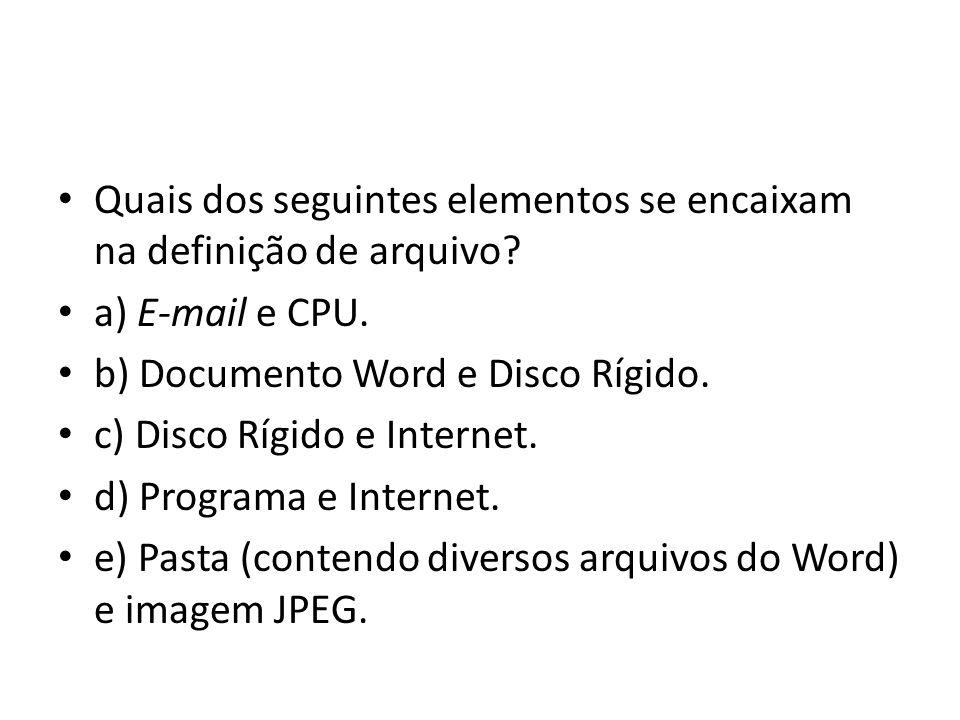 Quais dos seguintes elementos se encaixam na definição de arquivo